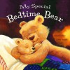 My Special Bedtime Bear - Claire Freedman, Daniel Howarth