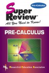 Pre-Calculus Super Review - Research & Education Association, Calculus Study Guides, Research & Education Association