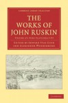 The Works of John Ruskin, Volume 27: Fors Clavigera, I-III - John Ruskin, Edward Tyas Cook, Alexander Wedderburn