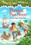 Pirates Past Noon - Mary Pope Osborne