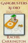 Gangbusters Audio-Tips and Tricks to Market and Sell Your Audio Books - Rachel Carrington