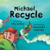 Michael Recycle - Ellie Bethel, Alexandra Colombo