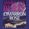 Cimarron Rose (Audio) - James Lee Burke, Tom Stechschulte