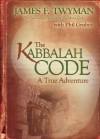 The Kabbalah Code: A True Adventure - James F. Twyman, Philip Gruber