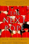 Next Pope, The - Revised & Updated: A Behind-the-Scenes Look at How the Successor to John Paul II Will be Elected and Where He Will Lead The Church - Peter Hebblethwait, Margaret Hebblethwaite, Peter Hebblethwait, Margaret Hebblethwait