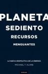 Planeta Sediento, Recursos Menguantes: La Nueva Geopolitica de la Energia - Michael T. Klare, Daniel Menezo García