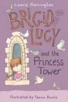 Brigid Lucy and the Princess Tower - Leonie Norrington, Tamsin Ainslie