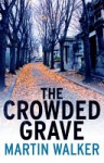 The Crowded Grave - Martin Walker