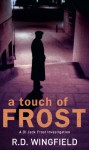 A Touch Of Frost: (DI Jack Frost Book 2) - R.D. Wingfield