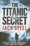 The Titanic Secret - Jack Steel, Peter Stuart Smith
