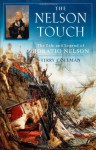 The Nelson Touch: The Life and Legend of Horatio Nelson - Terry Coleman
