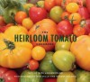 The Heirloom Tomato Cookbook - Mimi Luebbermann, Robert Holmes, Dan Mills