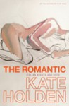 The Romantic - Kate Holden