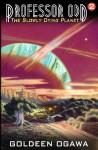 Professor Odd: The Slowly Dying Planet: Professor Odd #2 - Goldeen Ogawa