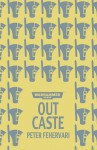 Out Caste - Peter Fehervari