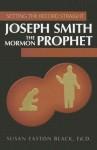 Joseph Smith the Mormon Prophet (Setting the Record Straight) - Susan Easton Black