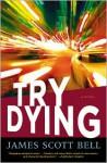 Try Dying - James Scott Bell