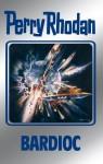 """Perry Rhodan 100: Bardioc (Silberband): 7. Band des Zyklus """"Bardioc"""" (Perry Rhodan-Silberband) (German Edition) - William Voltz, Clark Darlton, H. G. Francis, Johnny Bruck"""