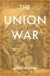 The Union War - Gary W. Gallagher