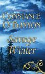 Savage Winter - Constance O'Banyon