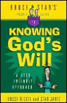 Bruce & Stan's Pocket Guide to Knowing God's Will - Bruce Bickel, Stan Jantz
