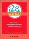 The Clear and Simple How to Spell It: A Handbook of Commonly Misspelled Words - Harriet Wittels, Joan Greisman