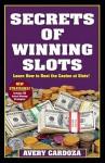 Secrets of Winning Slots - Avery Cardoza