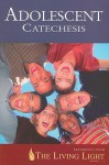 Adolescent Catechesis, Spotlight On (Resources From The Living Light) - The Catholic Church