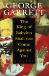 The King of Babylon Shall Not Come Against You - George Garrett