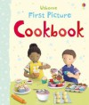 First Picture Cookbook - Felicity Brooks