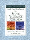 The Simple Abundance Companion: Following Your Authentic Path to Something More - Sarah Ban Breathnach