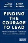 Finding the Courage to Lead - James M. Kouzes, Barry Z. Posner