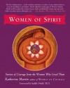 Women of Spirit: Stories of Courage from the Women Who Lived Them - Katherine Martin