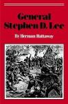 General Stephen D. Lee - Herman Hattaway