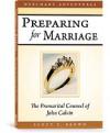 Preparing for Marriage - John Calvin, Scott T. Brown