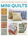 Mini Quilts: fun patterns to quilt in a snap - Jodie Davis