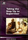 Taking the Step Up to Supervisor - Geoff Nichols, Karen M. Miller