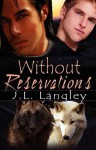 Without Reservations - J.L. Langley