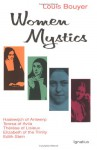 Women Mystics: Hadewijch of Antwerp, Teresa of Avila, Therese of Lisieux, Elizabeth of the Trinity, Edith Stein - Louis Bouyer
