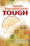 When Teaching Gets Tough: Smart Ways to Reclaim Your Game - Allen N. Mendler