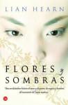 Flores y sombras - Lian Hearn