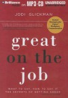 Great on the Job: What to Say, How to Say It: The Secrets of Getting Ahead - Jodi Glickman, Tanya Eby