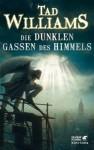 Die dunklen Gassen des Himmels: Bobby Dollar 1 (German Edition) - Tad Williams, Holfelder-von der Tann,  Cornelia