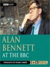Alan Bennett at the BBC: Highlights of His BBC Career (MP3 Book) - Alan Bennett, BBC Audiobooks