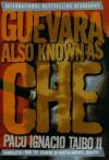 Guevara, Also Known as Che - Paco Ignacio Taibo II, Martin Michael Roberts