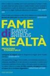 Fame di realtà: Un manifesto - David Shields, Marco Rossari, Stefano Salis
