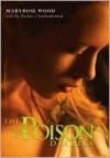 The Poison Diaries (Poison Diaries, #1) - Maryrose Wood