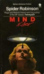 Mindkiller: A Novel of the Near Future - Spider Robinson
