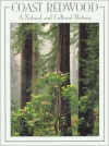 Coast Redwood: A Natural and Cultural History - Michael T. Barbour