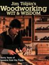 Jim Tolpin's Woodworking Wit & Wisdom (Popular Woodworking) - Jim Tolpin